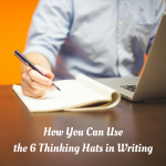 how you can use the 6 thinking hats in writing