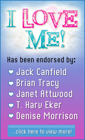 I Love Me - a book about self-esteem for kids - has been endorsed by Jack Canfield, Brian Tracy, Janet Attwood, T. Harv Eker, Denise Morrison, and more!