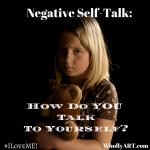 Negative self talk Whollyart