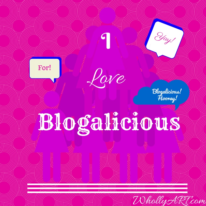 I love Blogalicious ~ Elyssa at Whollyart