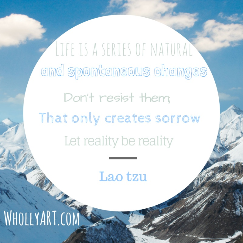 Lao Tzu quote ~ Elyssa at Whollyart