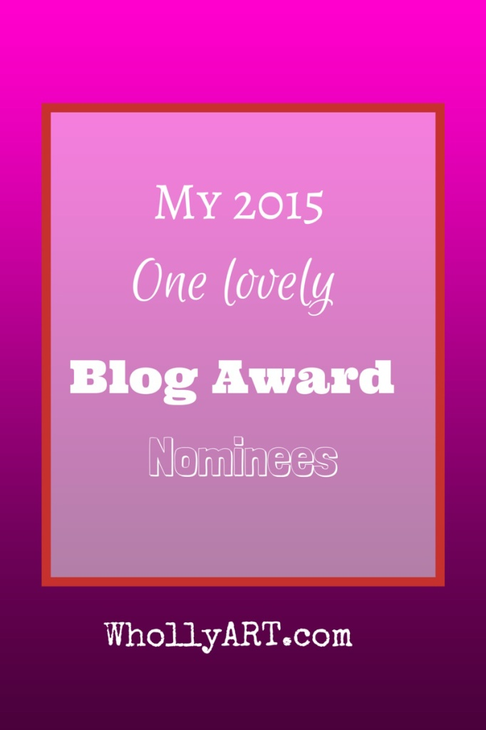 I've been nominated for the One Lovely Blog Award! Hooray! ~ Elyssa at Whollyart