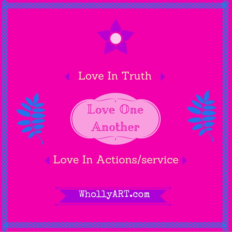 Why it is important to show love through service ~ Elyssa at Whollyart