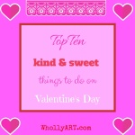 Top ten kind and sweet things to do on valentines day
