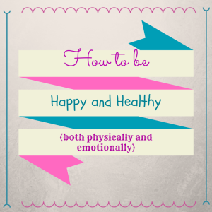 WhollyART How to be healthy and happy physically and emotionally