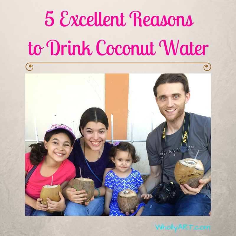 5 Excellent Reasons to Drink Coconut Water - WhollyART