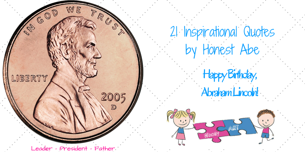 21 inspirational quotes by honest abe ~ for teens