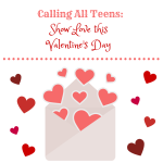 Calling All Teens - Show Love this Valentine's Day