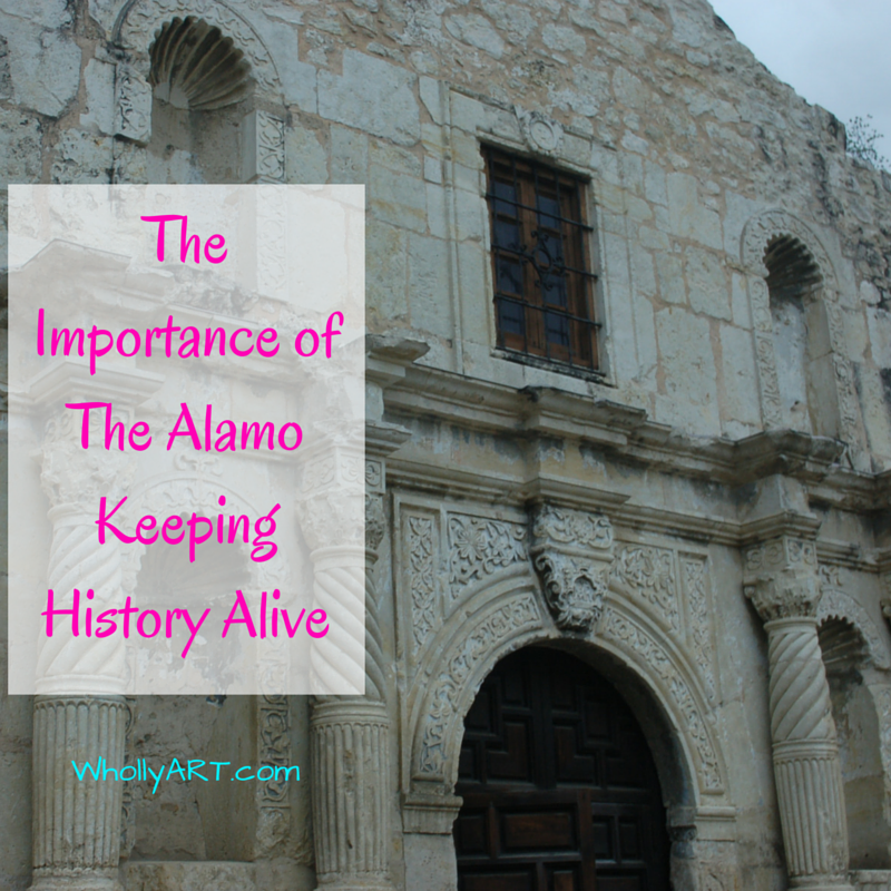The Importance of The Alamo - Keeping History Alive