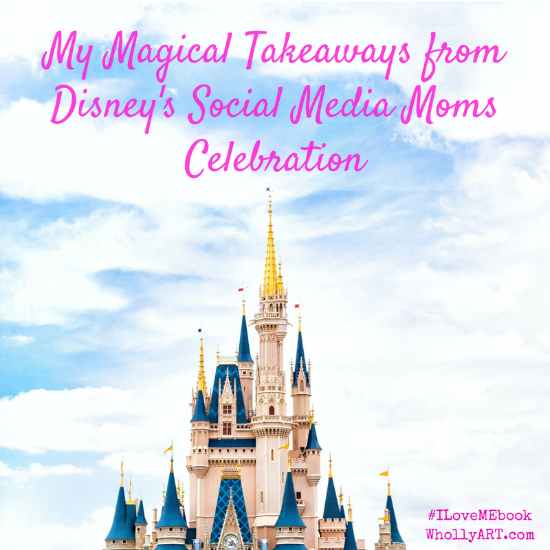 My Magical Takeaways from Disney's Social Media Moms Celebration