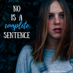 The Word NO is A Complete Sentence