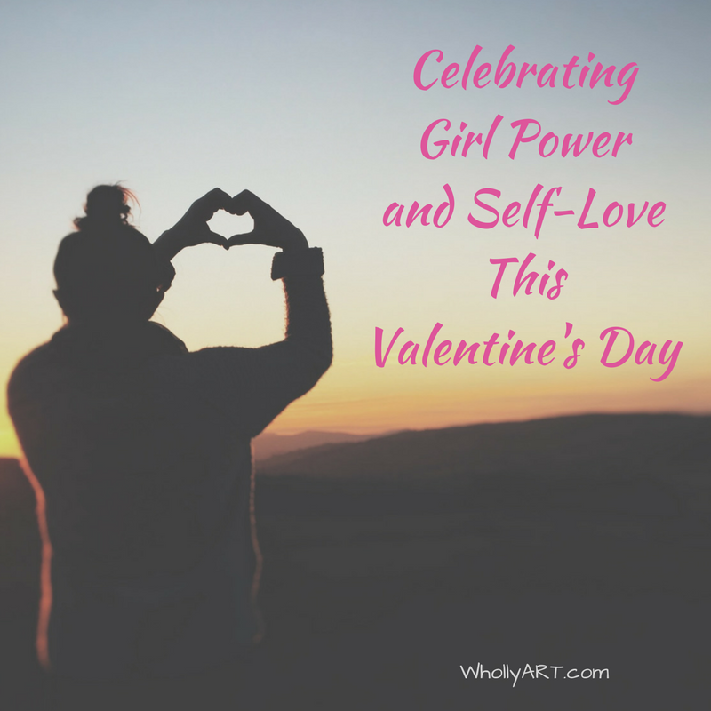 Celebrating Girl Power and Self-Love This Valentine's Day