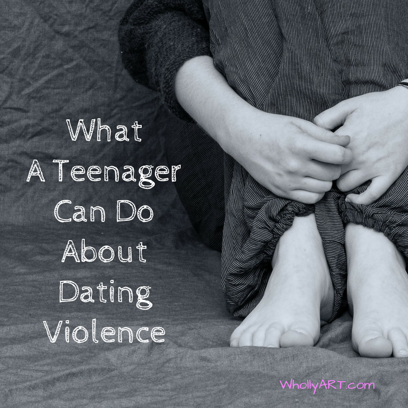 What A Teenager Can Do About Dating Violence