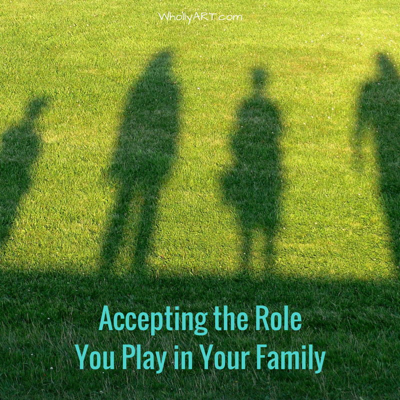 Accepting The Role You Play in Your Family