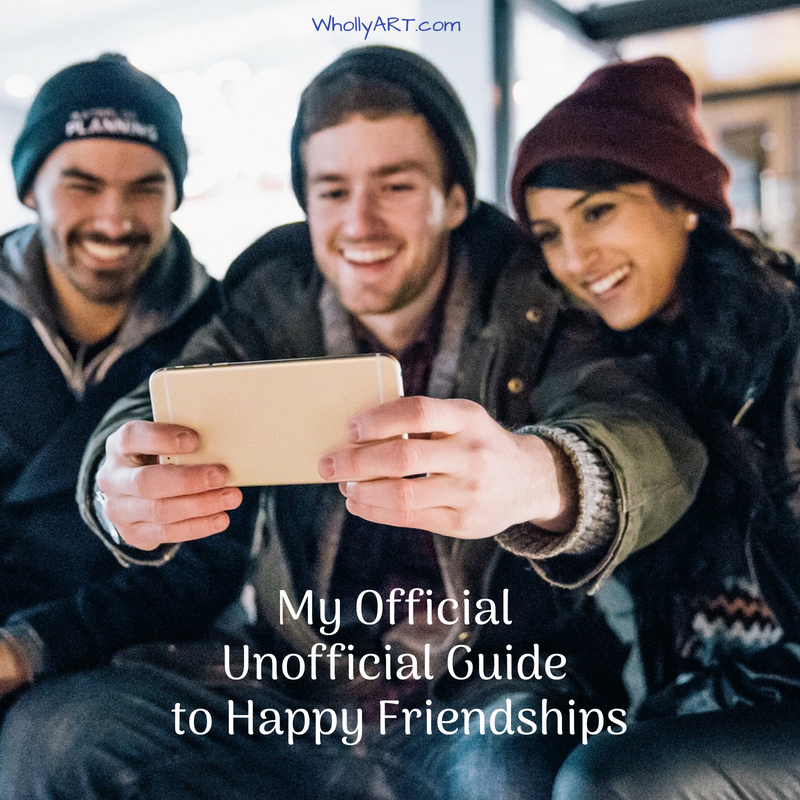 My official unofficial guide to happy friendships