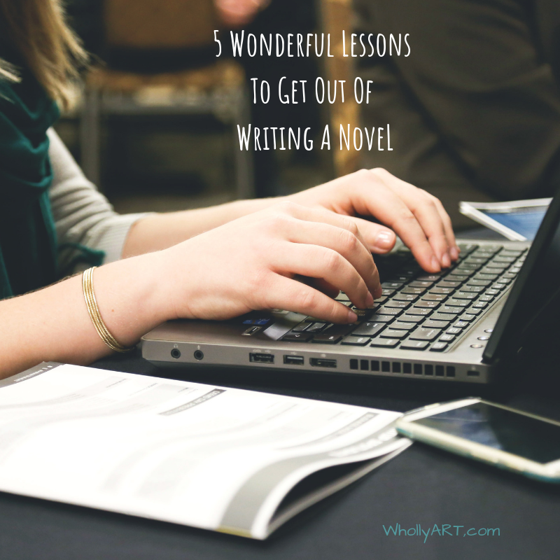 5 Wonderful Lessons I've Learned in Writing A Novel