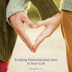 Finding Unconditional Love In Your Life