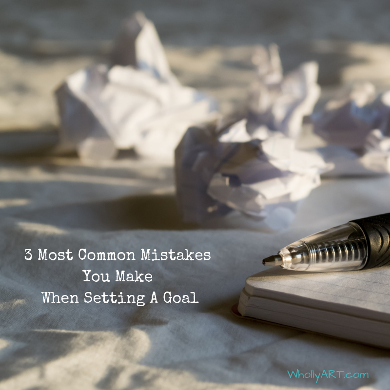 3 Most Common Mistakes You Make When Setting A Goal