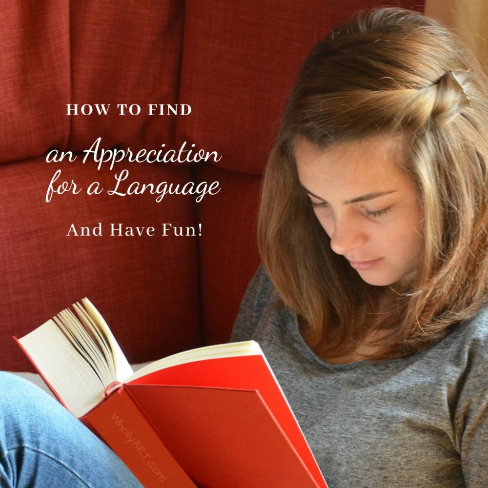 How to Find an Appreciation for A Language and Have Fun!